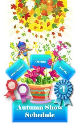 Queensland Orchid Society Autumn Show Schedule